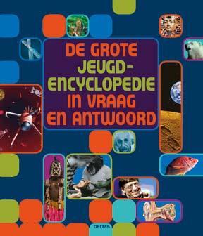 De grote jeugd encyclopedie in vraag en antwoord