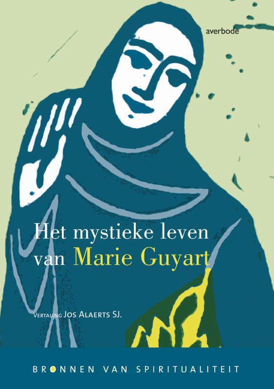 Het mystieke leven van Marie Guyart