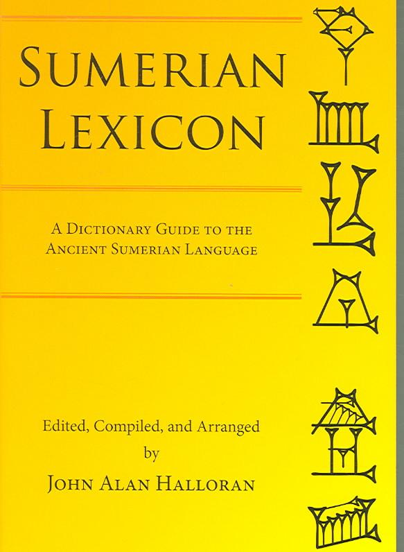 sumerian lexicon essay Materials for a sumerian lexicon, letters a-z, followed by a reference-glossary of assyrian words chapters include: the vocabulary and phonetic system of sumerian and, the sumerian pronominal and verbal systems.