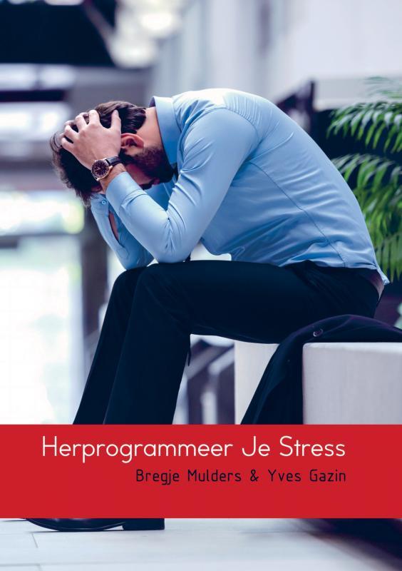Herprogrammeer Je Stress