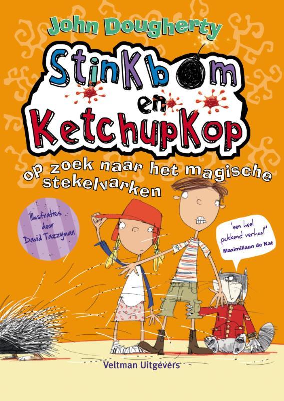 Stinkbom en Ketchupkop op zoek naar het magische stekelvarken