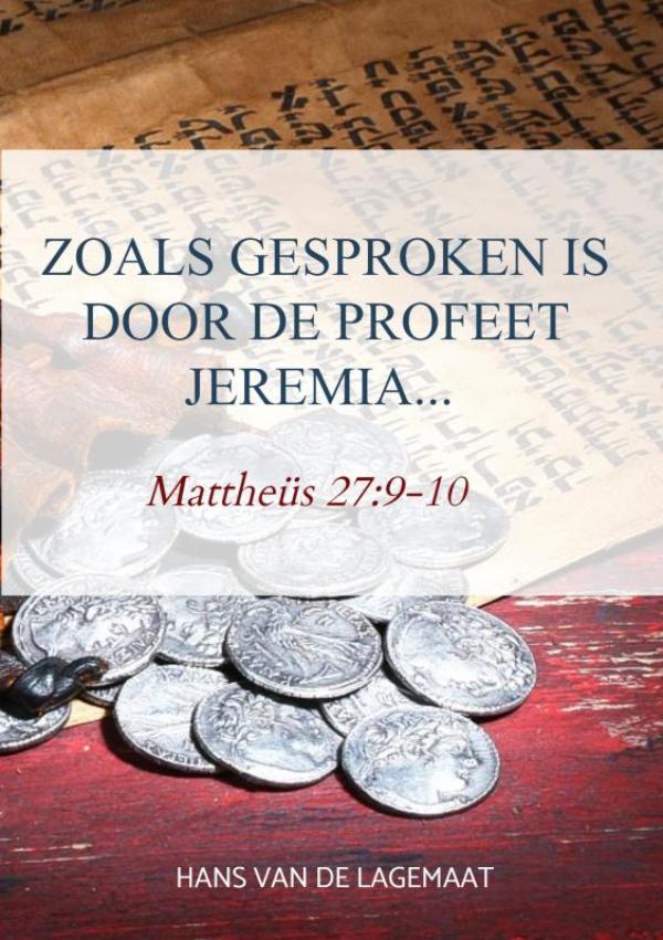 Zoals gesproken is door de profeet Jeremia...