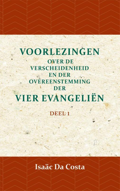 Voorlezing over de verscheidenheid en der overeenstemming der vier evangeliën 1
