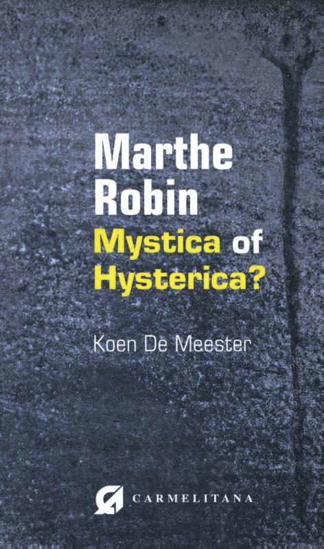 Marthe Robin, mystica of hysterica?