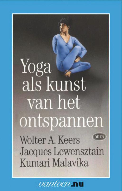 Yoga als kunst van het onstpannen