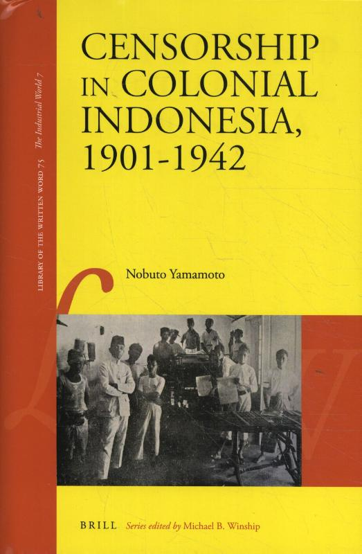 Censorship in Colonial Indonesia, 1901-1942