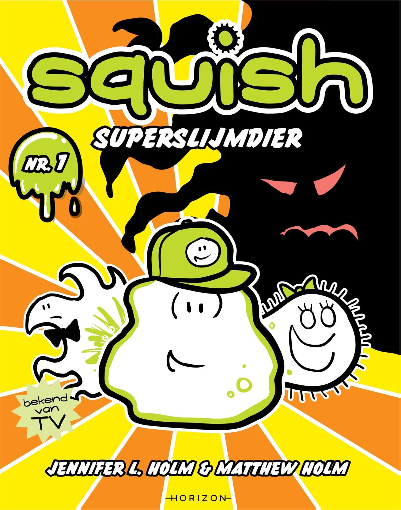 Squish: Superslijmdier