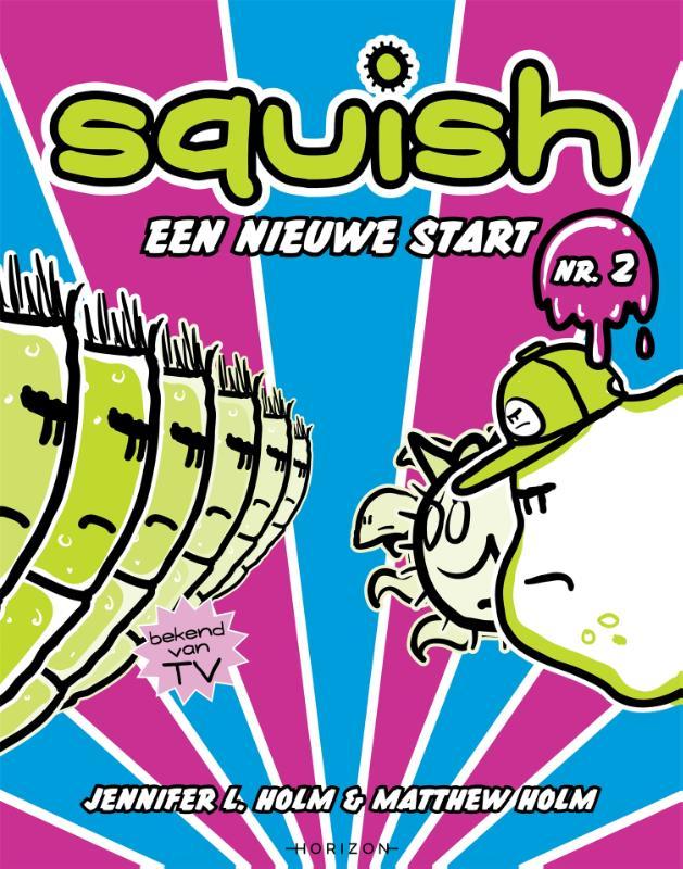 Squish: Een nieuwe start