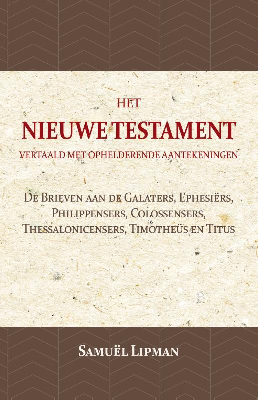 De Brieven aan de Galaters, Ephesiërs, Philippensers, Colossensers, Thessalonicensers, Timotheüs e