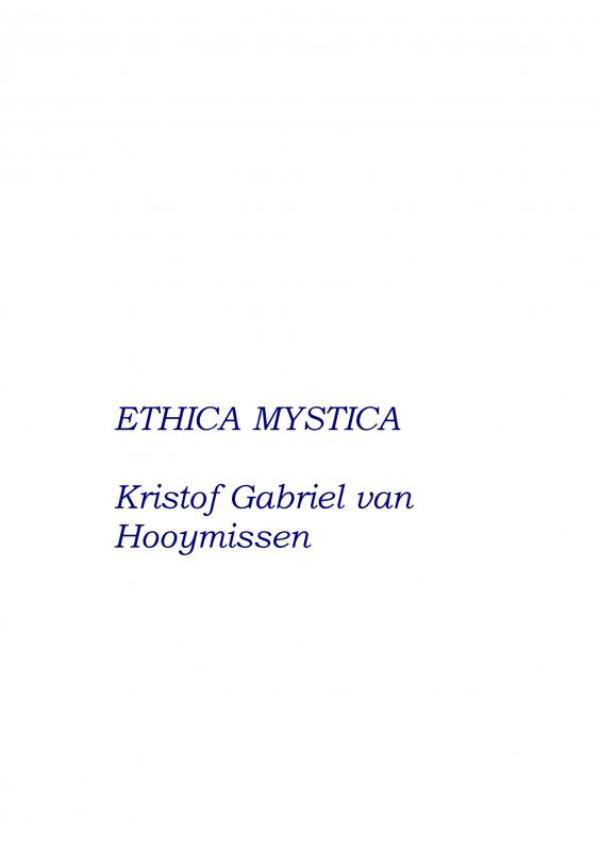Ethica Mystica - over Geloof, Hoop, Liefde en andere deugden
