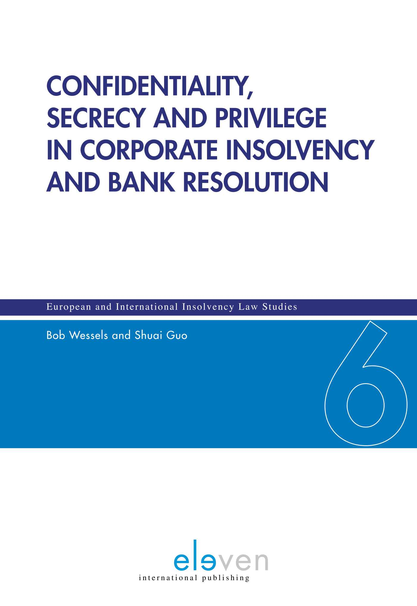 Confidentiality, secrecy and privilege in corporate insolvency and bank resolution