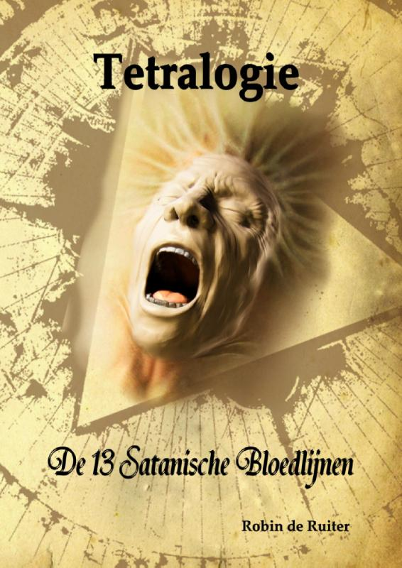 TETRALOGIE - De 13 satanische bloedlijnen