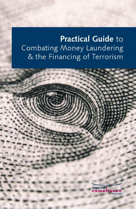 Practical Guide to Combating Money Laundering & the Financing of Terrorism