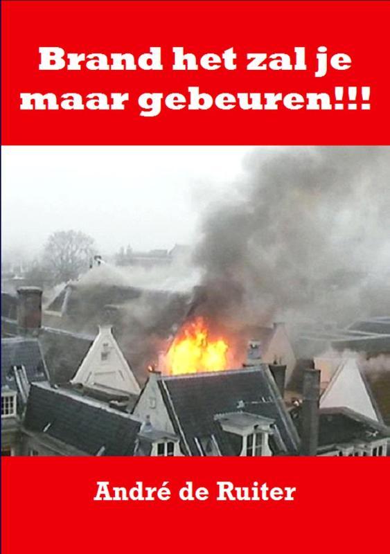 Brand het zal je maar gebeuren!!!