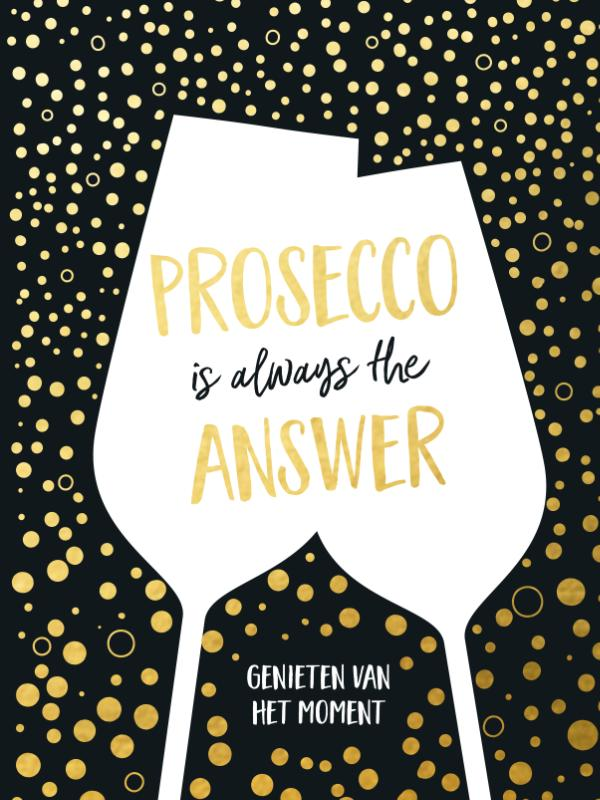 Prosecco is always the answer-cadeauboek