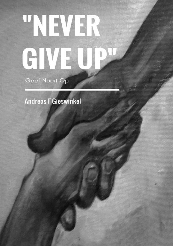 """Never Give Up"""