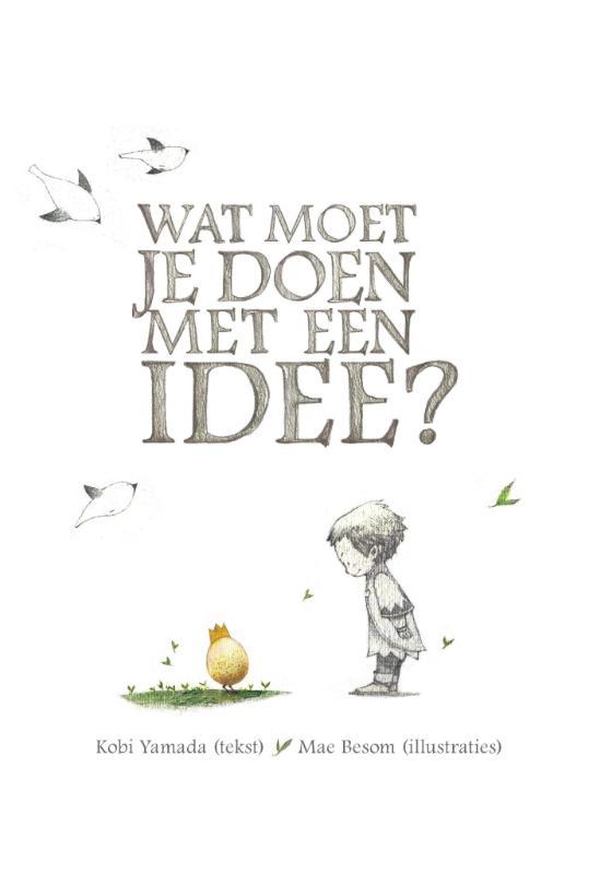Wat moet je doen met een idee?