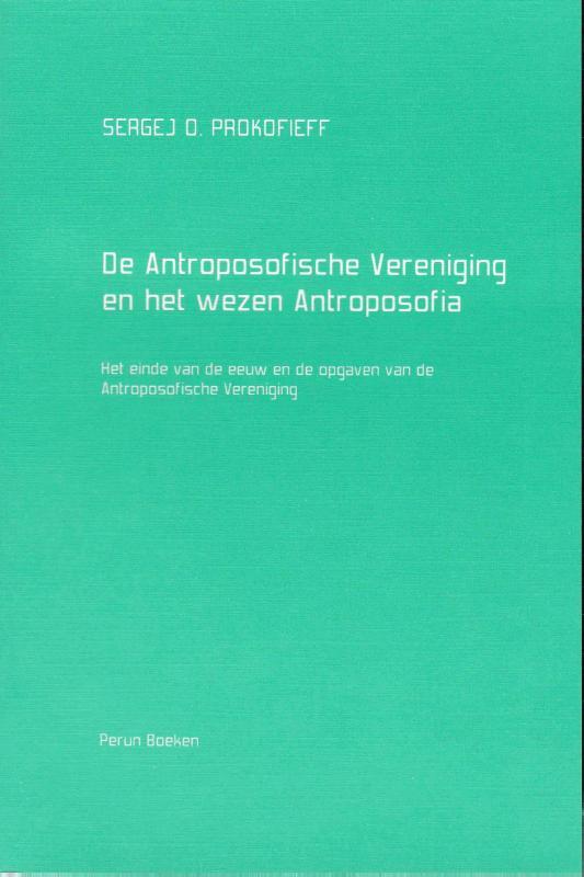 De Antroposofische Vereniging en het wezen Antroposofia