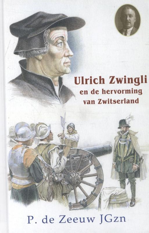 Ulrich Zwingli en de hervorming van Zwitserland