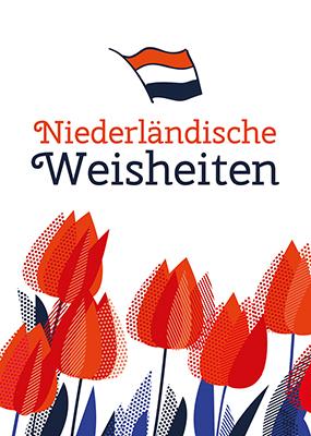 Niederländische Weisheiten