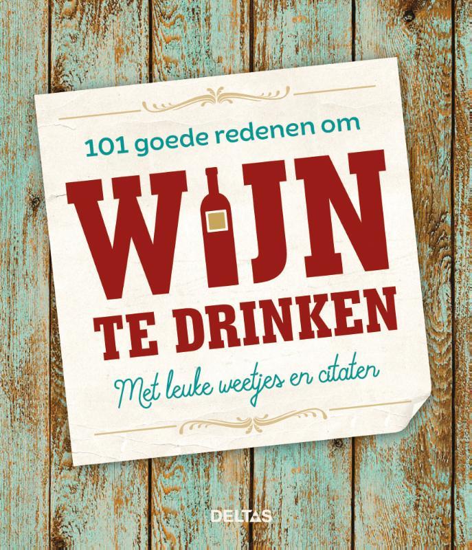 101 goede redenen om wijn te drinken