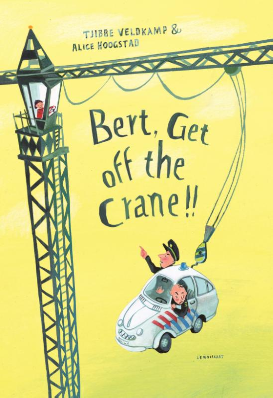 Bert, Get off the Crane