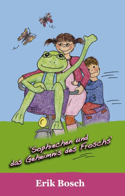 Sophiechen und das Geheimnis des Froschs
