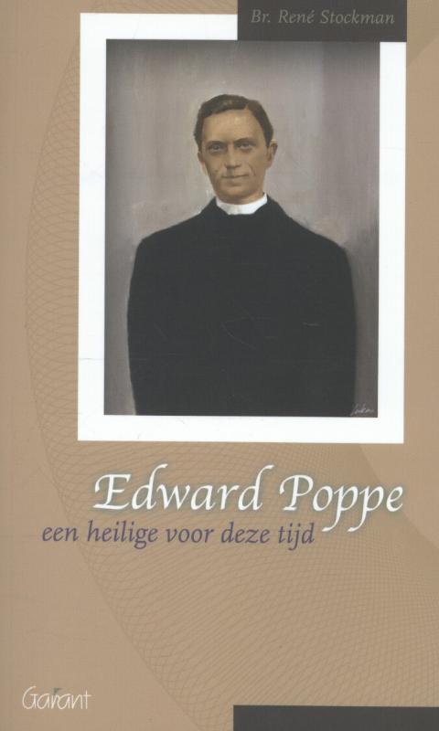 Edward Poppe, een heilige voor zijn tijd