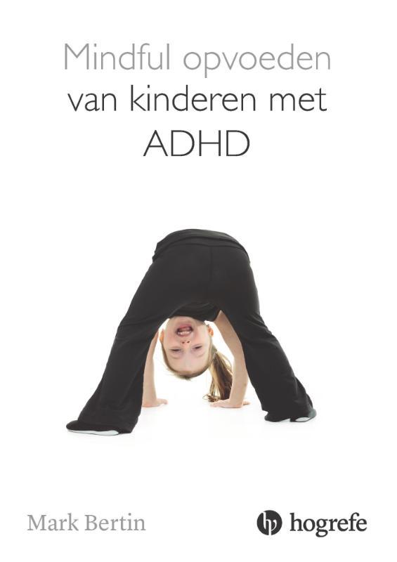 Mindful opvoeden van kinderen met ADHD