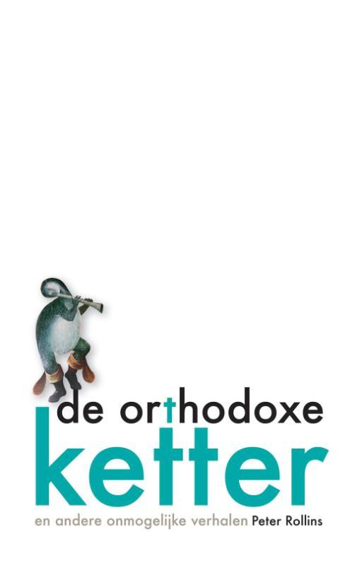 De orthodoxe ketter en andere onmogelijke verhalen