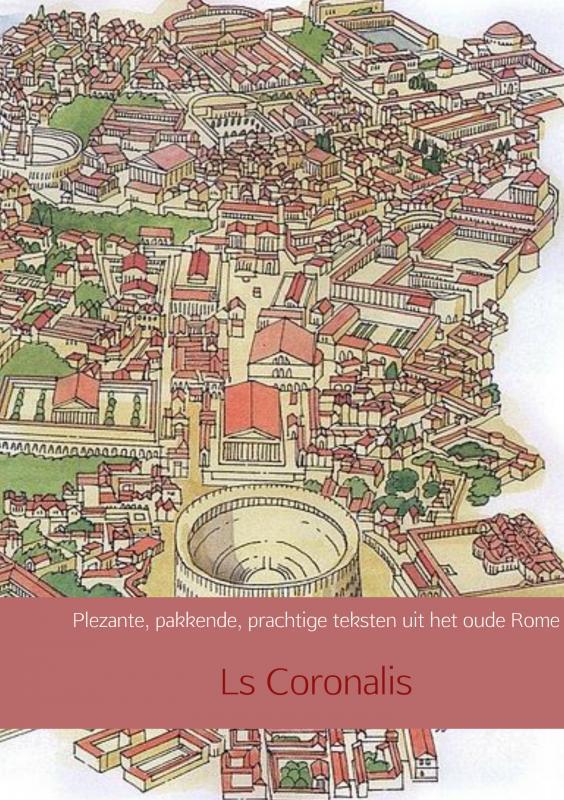 Plezante, pakkende, prachtige teksten uit het oude Rome