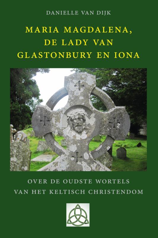 Maria Magdalena, de Lady van Glastonbury en Iona