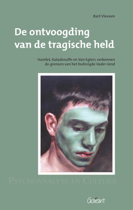 De ontvoogding van de tragische held. Hamlet, Katadreuffe, en Van Egers verkennen de grenzen van het