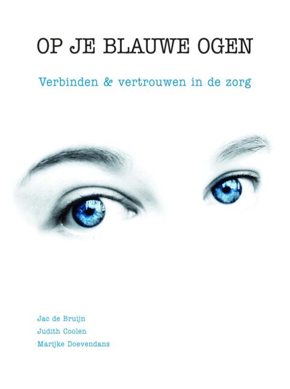 Op je blauwe ogen