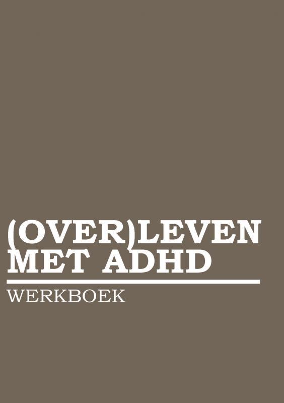 (OVER)LEVEN MET ADHD WERKBOEK