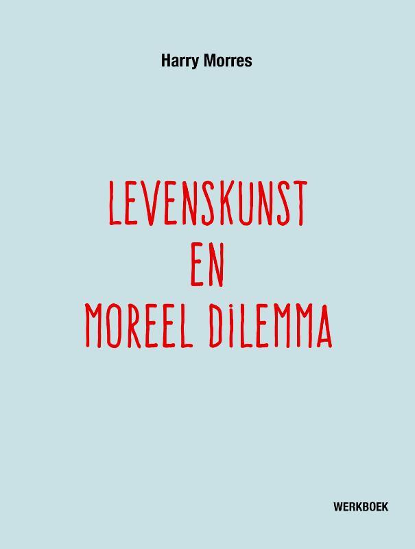 Levenskunst en moreel dilemma