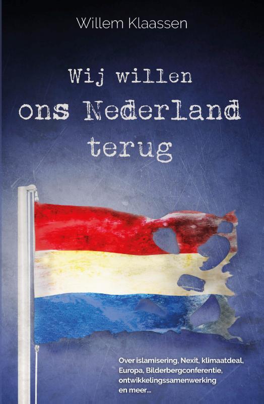 Wij willen ons Nederland terug