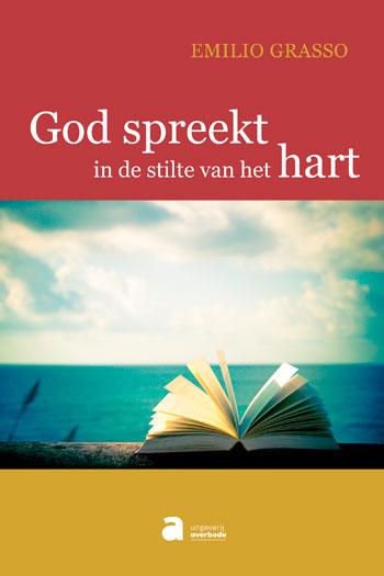 God spreekt in de stilte van het hart