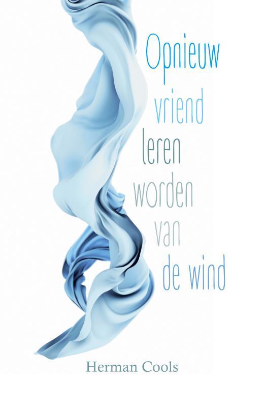 Opnieuw vriend leren worden van de wind