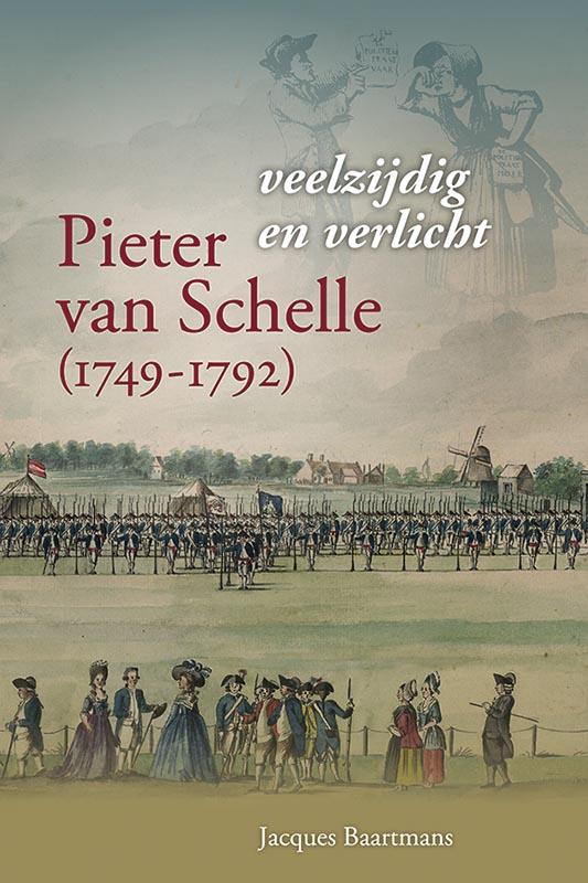 Pieter van Schelle (1749-1792), veelzijdig en verlicht