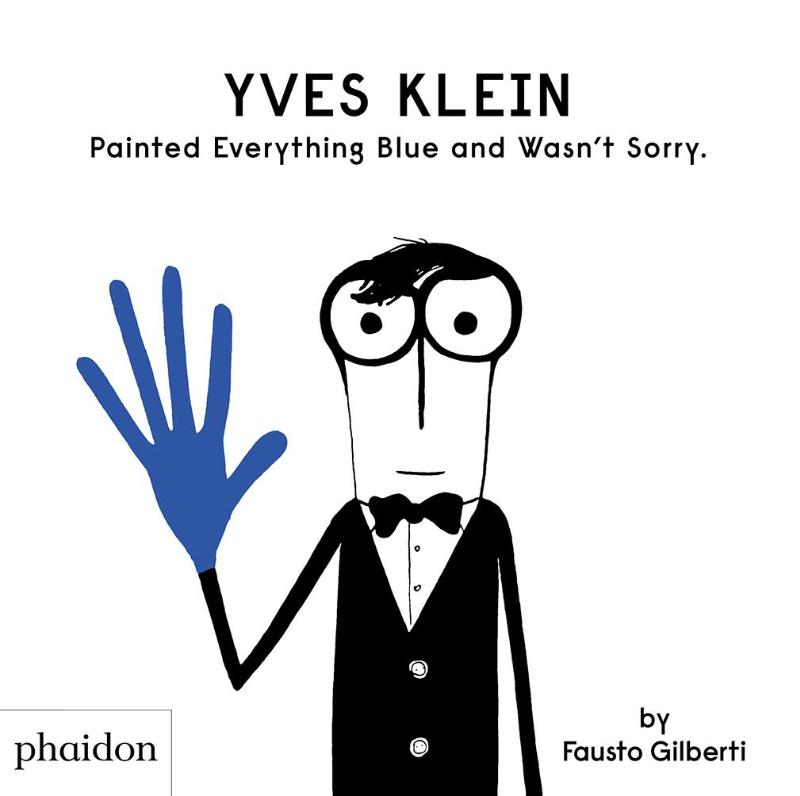 Yves Klein Painted Everything Blue and Wasn't Sorry.