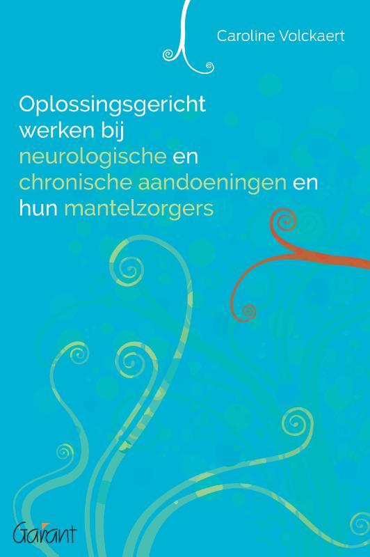 Oplossingsgericht werken bij neurologische en chronische aandoeningen en hun mantelzorgers