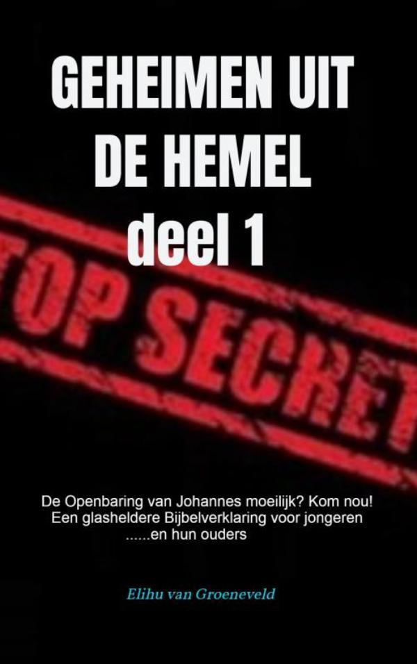 GEHEIMEN UIT DE HEMEL ( deel 1 )