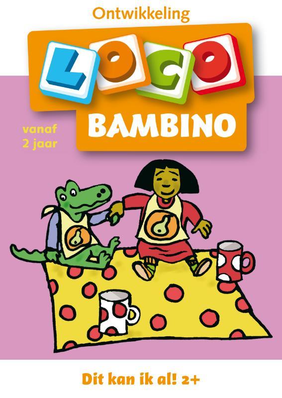 Loco bambino, dit kan ik al! vanaf 2 jaar