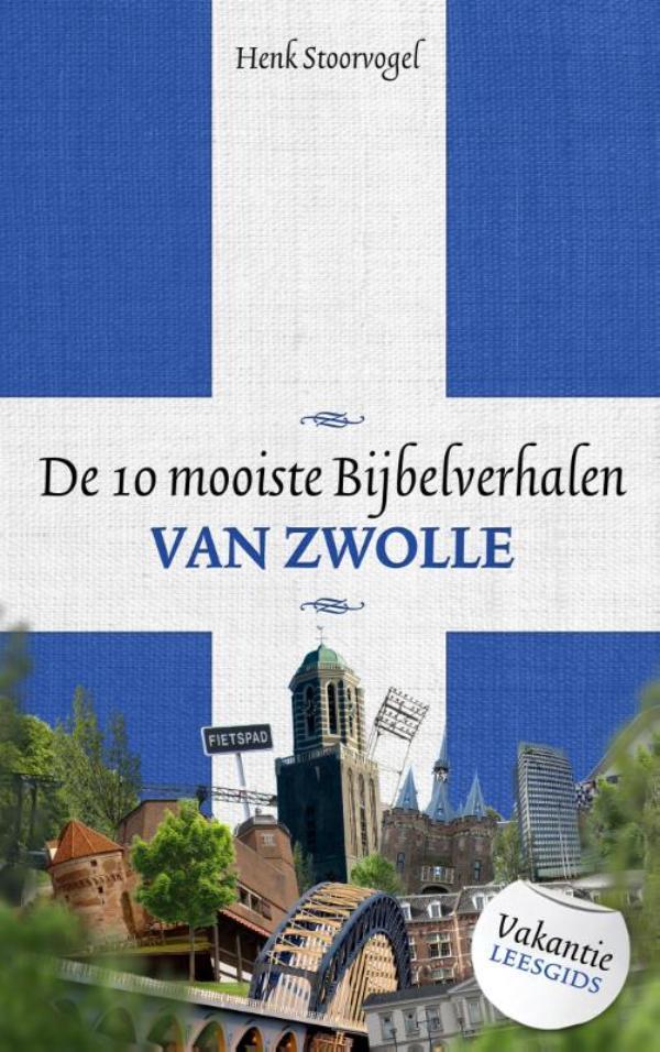 De 10 mooiste bijbelverhalen van Zwolle