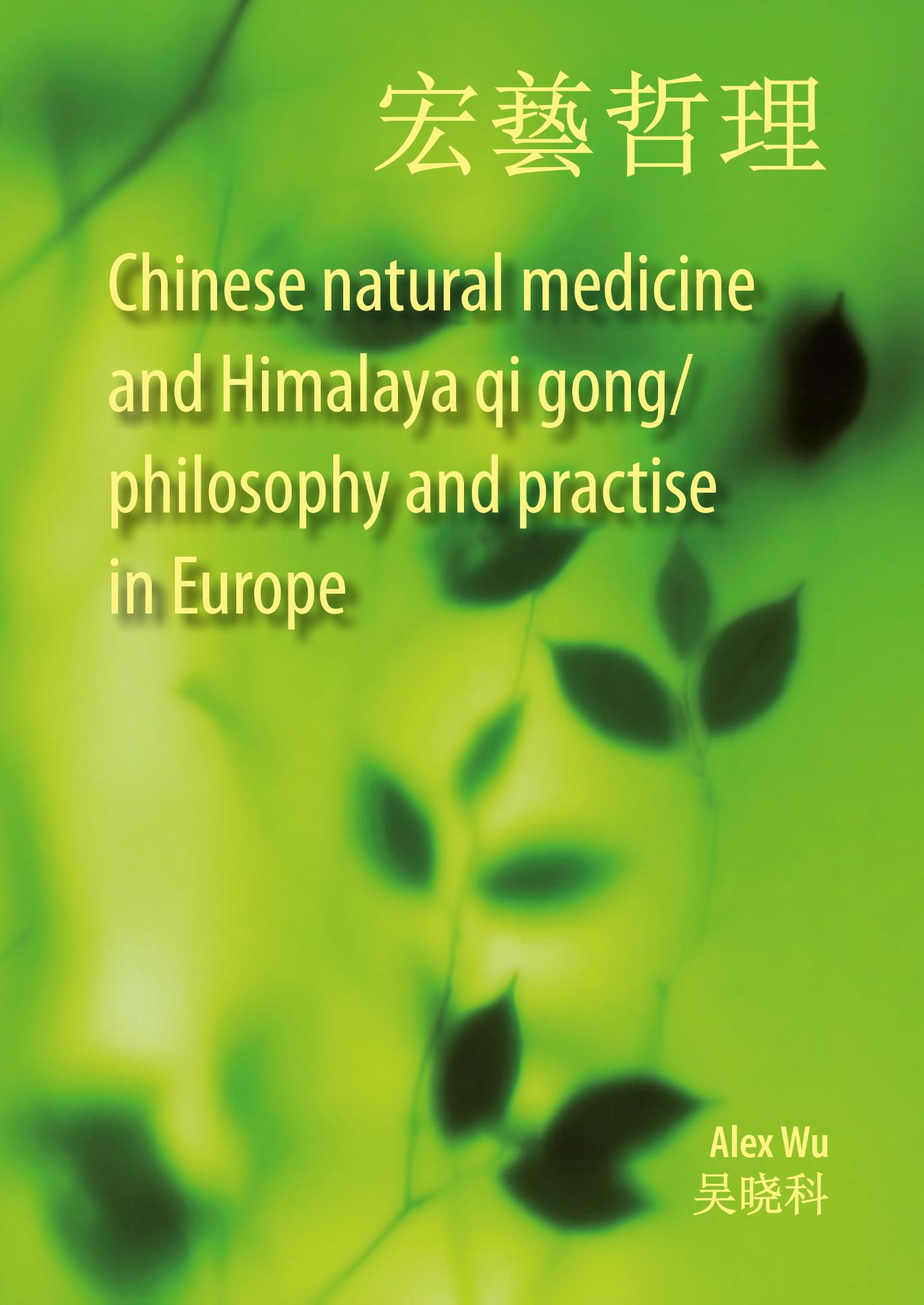 Chinese natural medicine and Himalaya qi gong / philosophy and practise in Europe