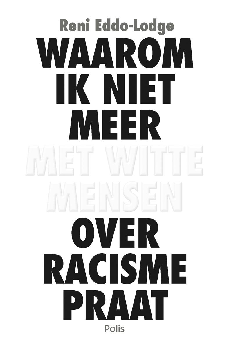 Waarom ik niet meer met witte mensen over racisme praat (e-book)