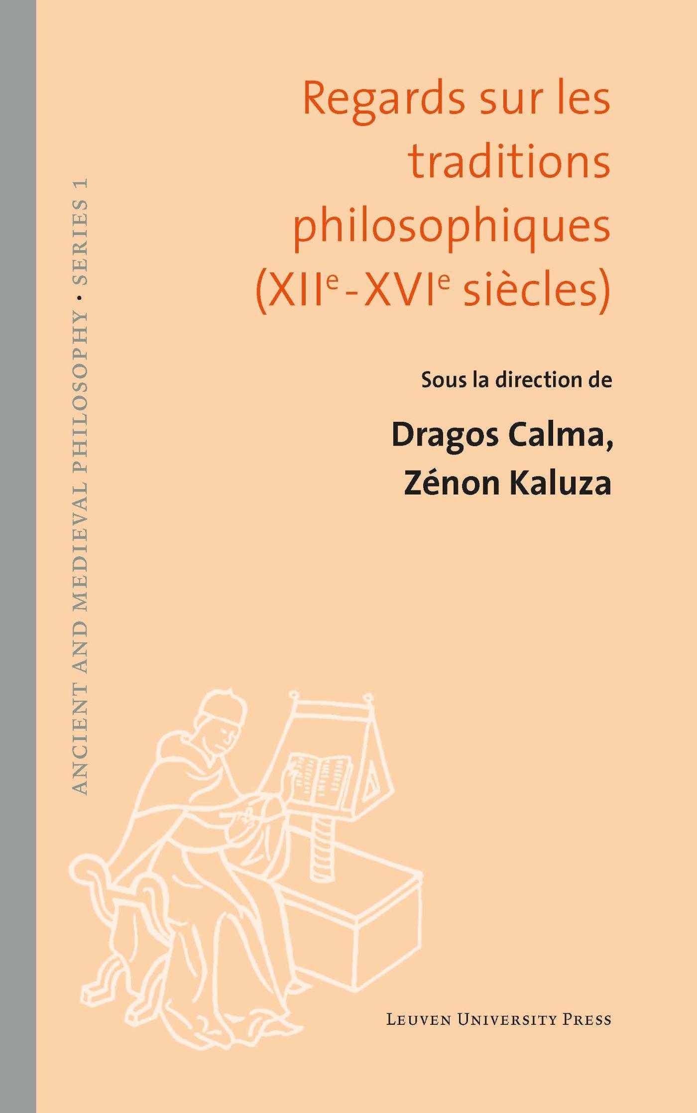 Regards sur les traditions philosophiques (XIIe-XVIe si�cles)